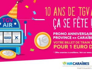 Air Caraïbes fête le 10éme anniversaire du lancement de son offre TGV Air